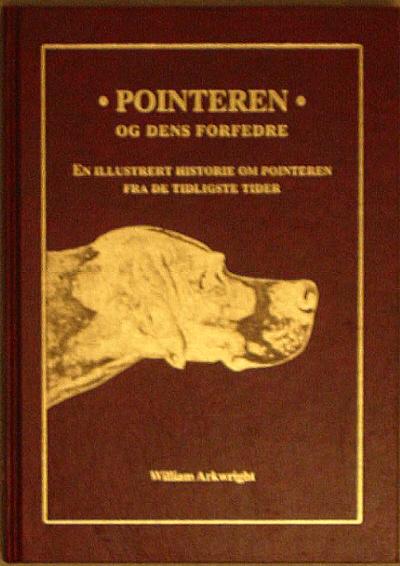 William Arkwright - Pointeren og dens forfedre